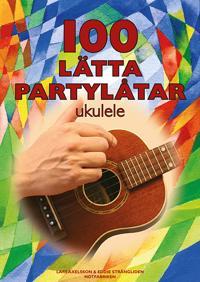 100 lätta partylåtar : ukulele