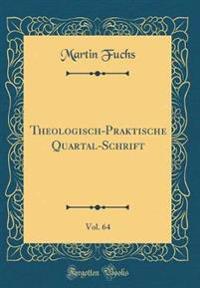 Theologisch-Praktische Quartal-Schrift, Vol. 64 (Classic Reprint)