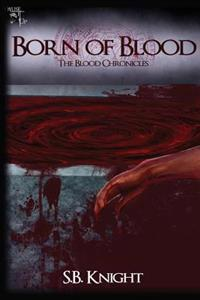 Born of Blood: The Blood Chronicles