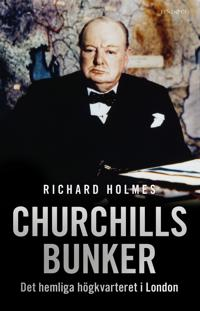 Churchills bunker : det hemliga högkvarteret i London