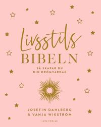 Livsstilsbibeln - så skapar du din drömvardag