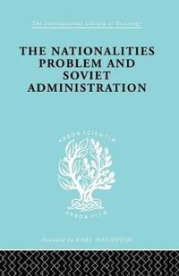 The Nationalities Problem & Soviet Administration
