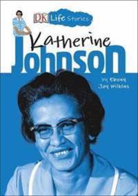 DK Life Stories Katherine Johnson