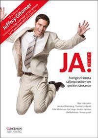 JA! 2010 : sveriges främsta säljinspiratörer och Jeffrey Gitomer om positivt tänkande