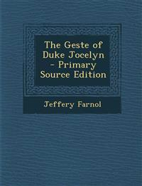 The Geste of Duke Jocelyn - Primary Source Edition