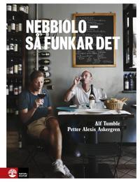 Nebbiolo - så funkar det - Petter Alexis Askergren, Alf Tumble | Laserbodysculptingpittsburgh.com