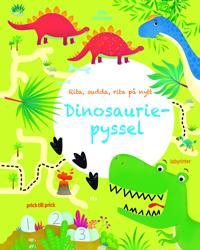 Dinosauriepyssel : Rita, sudda, rita på nytt