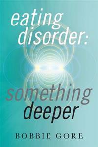 Eating Disorder: Something Deeper