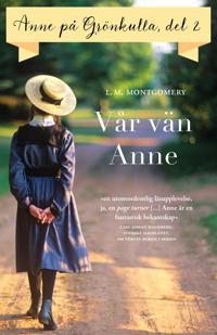Anne på Grönkulla del 2 : Vår vän Anne