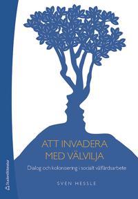 Att invadera med välvilja : dialog och kolonisering i socialt välfärdsarbete