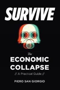 Survive-The Economic Collapse