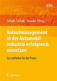 Anlaufmanagement in Der Automobilindustrie Erfolgreich Umsetzen
