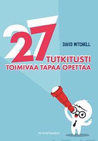 27 tutkitusti toimivaa tapaa opettaa