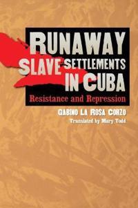 Runaway Slave Settlements in Cuba