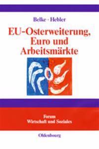 Eu-Osterweiterung, Euro Und Arbeitsm rkte