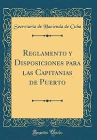 Reglamento y Disposiciones para las Capitanias de Puerto (Classic Reprint)