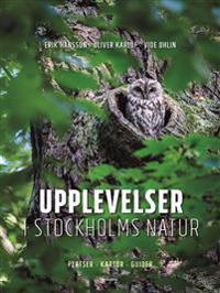 Upplevelser i Stockholms natur : platser, kartor, guider