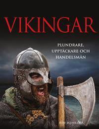 Vikingar: Plundrare, upptäckare och handelsmän