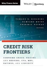 Credit Risk Frontiers: Subprime Crisis, Pricing and Hedging, CVA, MBS, Ratings, and Liquidity