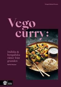 Vego curry : Indiska & bengaliska rätter från grunden