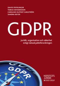 GDPR : - juridik, organisation och säkerhet enligt dataskyddsförordningen