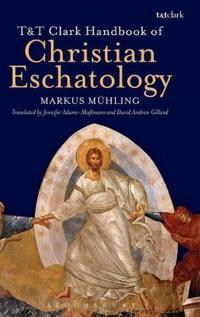 T&T Clark Handbook of Christian Eschatology