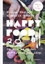 Happy food 2.0 : om hur måltiden och lyckan hänger ihop