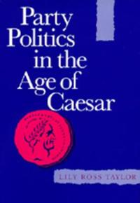 Party Politics in the Age of Caesar