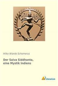 Der Saiva Siddhanta, eine Mystik Indiens