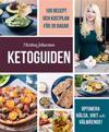 Ketoguiden: med 100 recept och måltidsplan för 30 dagar