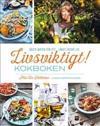 Livsviktigt! Kokboken: bästa maten för ett långt friskt liv