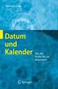 Datum Und Kalender: Von der Antike Bis Zur Gegenwart