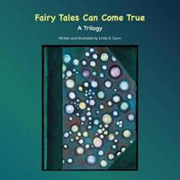 Fairy Tales Can Come True: A Trilogy