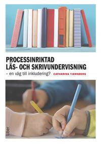 Processinriktad läs- och skrivundervisning : en väg till inkludering