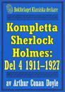 Kompletta Sherlock Holmes. Del 4 - åren 1911-1927