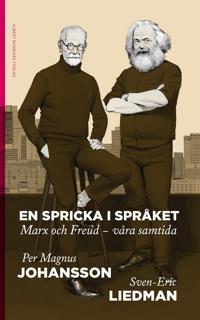 En spricka i språket : Marx och Freud - våra samtida