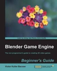Blender Game Engine: Beginner's Guide