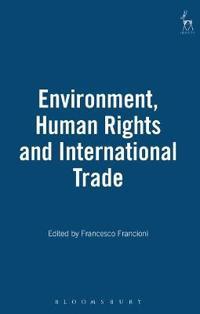 Environment, Human Rights and International Trade
