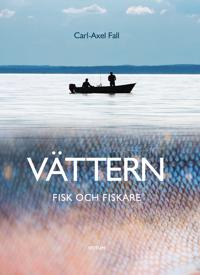 Vättern: Tio fiskeäventyr