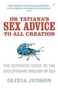 Dr tatianas sex advice to all creation - definitive guide to the evolutiona