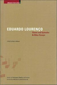Chaos and Splendor and Other Essays