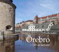 Örebro - 110 år senare