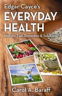 Edgar Cayce's Everyday Health