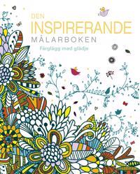 Den inspirerande målarboken : Färglägg med glädje