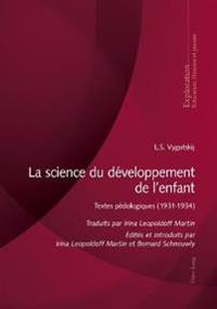 La Science Du Développement de l'Enfant: Textes Pédologiques 1931-1934 de L.S. Vygotskij