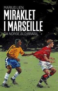 Miraklet i Marseilles; da Norge slo Brasil