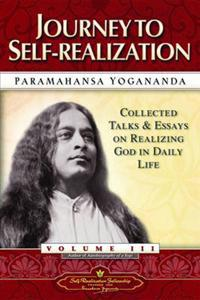 Journey to self-realization - collected talks and essays on realizing god i