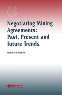 Negotiating Mining Agreements: Past, Present and Future Trends