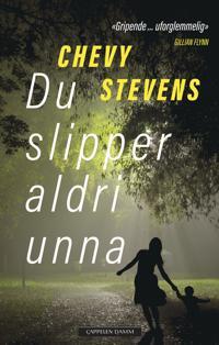 Du slipper aldri unna - Chevy Stevens | Inprintwriters.org