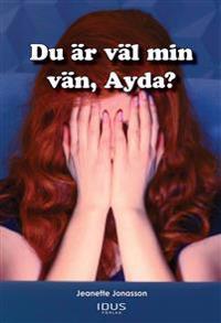 Du är väl min vän, Ayda?